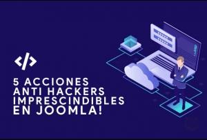 ¿Problemas con tu página web en Joomla? 5 simples trucos de seguridad anti-hackers